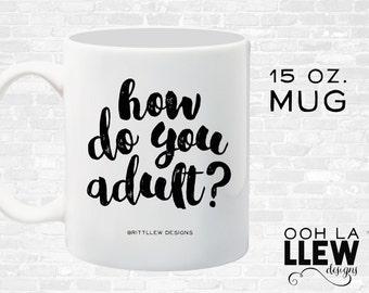 How Do You Adult Coffee Mug