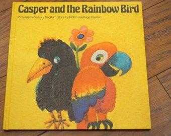 Casper And The Rainbow Bird by Robin and Inge Hyman Illustrated by Yutaka Sugita 1978