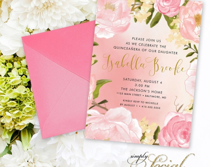 Quinceañera Invitation - Birthday Peony Flowers Blush Pink and Gold Sweet 15 Custom Personalized PRINTABLE