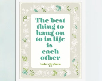 Audrey Hepburn Quote, Audrey Hepburn Art, Hang On To Is Each Other, Illustrated Poster
