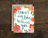 For my lovely bridesmaid card, great gift for bridesmaids, I can't say I do without you, bridal party