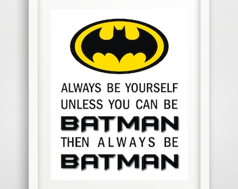 Batman Print Poster Art Prints Logo Superhero Nursery Always Be Batman Always Be Yourself Baby Boy Boys Room Decor Gotham Comic Comics Bat
