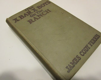 The X Bar X Boys On the Ranch by James Cody Ferris 1927 Childrens Western Antique Books