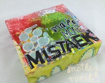 "Make More Mistaeks Mixed Media Gallery Canvas; 5"" x 5"""