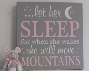 Large Art Sign Baby Girl Nursery: let her sleep for when she wakes she will move mountains - Pink and Gray Nursery Decor Baby Shower Gift