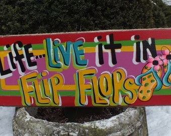 LIFE Live It In FLIP FLOPS - Tropical Paradise Pool Patio Beach House Hot Tub Tiki Bar Hut Parrothead Handmade Wood Sign Plaque