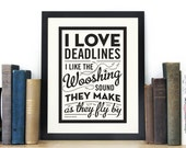 I Love Deadlines Print, Douglas Adams Quote, Screenprint, Typography Wall Art, Black & White Art, Chatty Nora, Hitchhikers Guide, Retirement