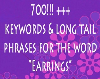 Keywords & Long Tail Phrases for Earrings 700+ - Jewelry Tags - Etsy Shop Help  - SEO Keyword - Etsy Keywords - Improve SEO - Seo Help, Tags