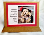 Poodles are members of a weird religious cult  Handmade Greeting Card