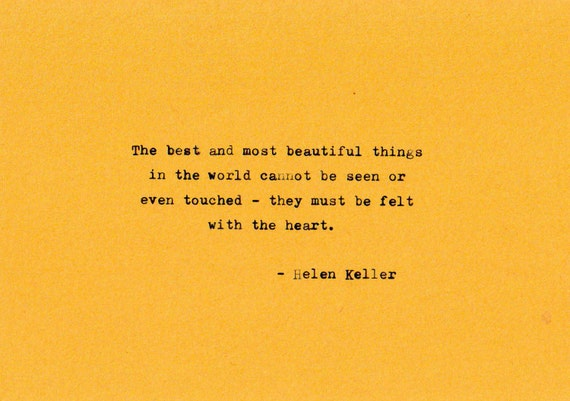 "The Best And Most Beautiful Things In The World Cannot Be: Items Similar To Helen Keller Quote ""The Best And Most"