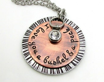 I Love You A Bushel & A Peck Necklace - Hand Stamped Jewelry Mother's Necklace - Mixed Metal with Cold Connections - Riveted - Gift for her
