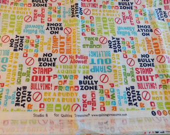No More Bullies  Fabric  1 yard and 24inches  Sewing Quilting Crafting  Sale Destash Stock Up  Anti Bullying