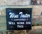 Wine signs, bar signs, Wine taster sign, signs with sayings, funny signs, bar decor, wine decor, hostess gifts, signs for bar , alcohol sign