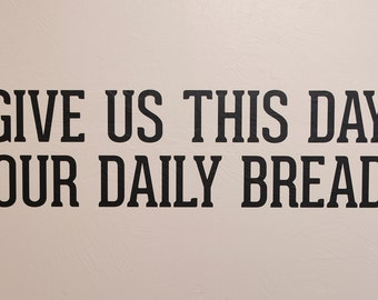 Lord's Prayer - Give Us This Day Our Daily Bread - Wall Decal