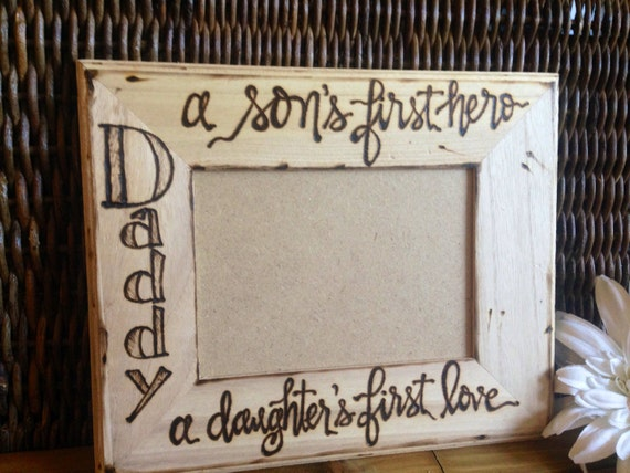 Father's Day Gift For Dad Frame Engraved Rustic Cottage Style Daddy son's first hero daughter's first love 5 x  7 or CUSTOMIZE