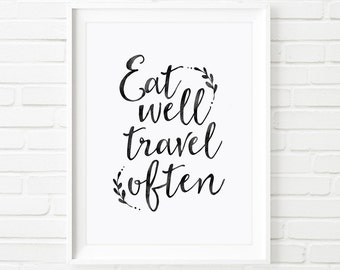 Printable Art, Eat well, travel often, printable quote, home decor, watercolor art, inspirational quote, travel quote print, black and white