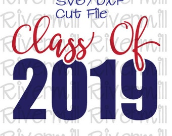 SVG DXF Class of 2019 Cut File