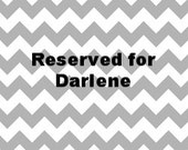 Reserved listing for Darlene
