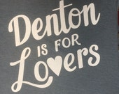 Denton is for Lovers Tee ...
