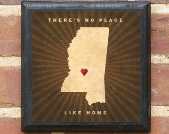 "Mississippi MS ""There's No Place Like Home"" Wall Art Sign Plaque Gift Present Personalized Color Custom Jackson Tupelo Gulfport Classic"