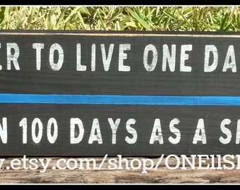 Police Officer, Thin Blue Line, To Live One Day As A Lion, Police Officer Gift, Wooden Signs