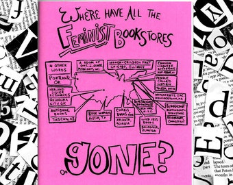 Where Have All the Feminist Bookstores Gone? - zine!