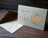 Your'e a Peach // Hand Drawn Card // Summer // Fruit // Love