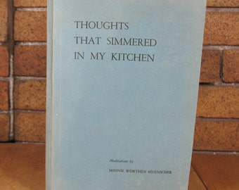 Thoughts That Simmered in my Kitchen Meditations by Minnie Worthen Muenscher 1967 Art Craft of Ithaca SC Signed