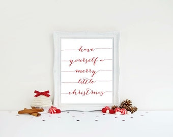 Have Yourself a Merry Little Christmas Print - Christmas Print - Typography Print - Home Decor Print