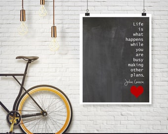 John Lennon  Life is what happens when you are busy making other plans Chalkboard Wall Art Print Home Decor - Available in additional sizes