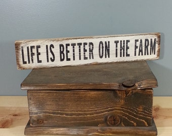 SPECIAL ORDER for DANNELLE Life is Better on the Farm, 3 1/2 x18 hand painted, distressed, wooden sign.  white and black