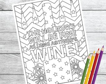 The Holidays Will Be Fine ... Wine Therapy Coloring Page – Instant Download PDF Printable