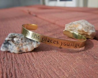 Brass Cuff etched with the words - Oh the places you'll go