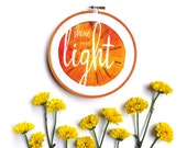 Shine Your Light Contemporary Embroidery Hoop Art, Bright Orange Wall Art Kids Room Decor, Hand Stitched Watercolor Fabric Fiber Art Quote