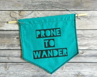 Prone to Wander Banner Flag, Wanderlust Wall Flag, Camping Theme, Quote Banner, Hanging Banner, Wall Banner, Cotton Banner, MADE TO ORDER