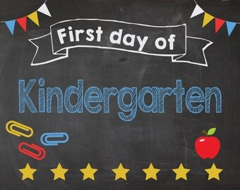 First Day of Kindergarten sign INSTANT DOWNLOAD chalkboard school poster
