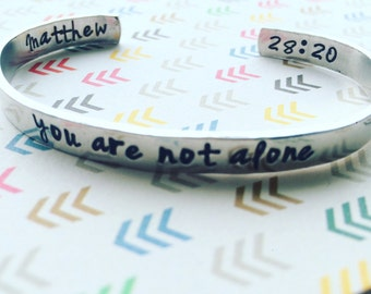 Matthew 28:20 // you are not alone //aluminum bracelet hand stamped