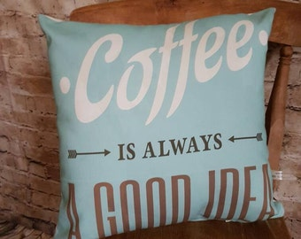 """FREE UK POSTAGE Handmade Square Cushion With """"Coffee Is Always A Good Idea"""" Print Aqua Cream Brown With Or Without Inner"""