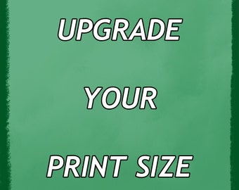 Upgrade your print size!