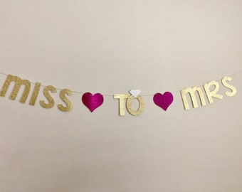 Bridal Shower Banner, Miss to Mrs Banner, Gold Glitter Miss to Mrs Banner, Miss to Mrs Banner, Bachelorette Party Banner, Miss to Mrs Sign