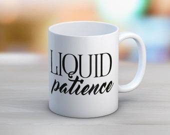 Liquid Patience // Coffee Mug