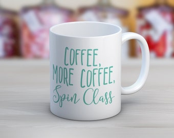 Coffee, More Coffee, Spin Class // Coffee Mug