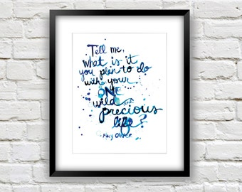 Watercolor Quote Print - Blue - Wall Art -  Inspirational - Mary Oliver - Wild and Precious Life