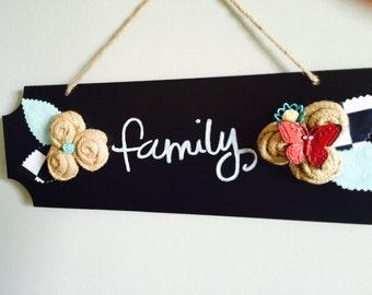 NEW/SALE/Clearance/Chalkboard Sign/Family/Burlap Flowers/Felt Leaves/Butterfly/Christmas Gift/Birthday Gift/Housewarming/Wedding/Slate