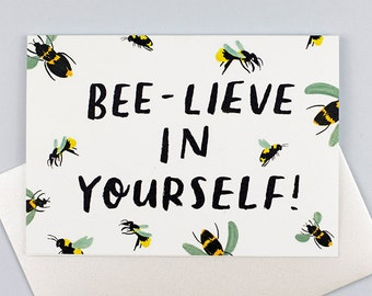 Beelieve in Yourself Bee Card Birthday Card Bee Lover Pun Card Bee Pun British Bees Gender Neutral Card Funny Birthday Blank Inside Card