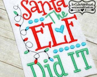 Santa the Elf Did It - Christmas Custom Tee Shirt - Customizable