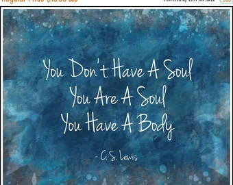 ON SALE You Are a Soul by C.S. Lewis Inspirational quote print  - 10 x 8 Poster Print Blue Teal // Digital Fine Art - Wall Art Home Decor