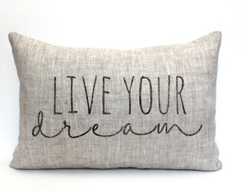 """live your dream, throw pillow, word pillow, phrase pillow, christmas gift - """"live your dream"""""""