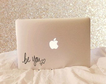 Be You - Vinyl Decal - Laptop Decal - Car Decal - Macbook Decal - Laptop Sticker - Macbook Sticker - Quote Decal - Quote
