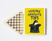 You're the Absolute Tops Card